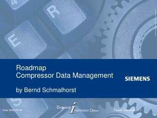 Roadmap  Compressor Data Management by Bernd Schmalhorst