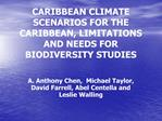 CARIBBEAN CLIMATE SCENARIOS FOR THE CARIBBEAN, LIMITATIONS AND NEEDS FOR BIODIVERSITY STUDIES