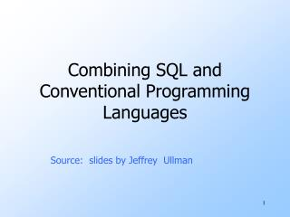 Combining SQL and Conventional Programming Languages