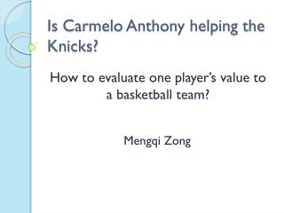 Is Carmelo Anthony helping the Knicks?