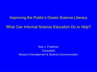 Improving the Public's Ocean Science Literacy What Can Informal Science Education Do to Help?