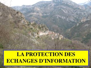 LA PROTECTION DES ECHANGES D'INFORMATION