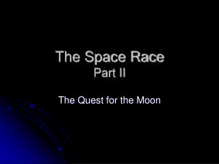 The Space Race Part II