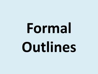 Formal Outlines