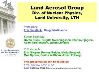 Lund Aerosol Group Div. of Nuclear Physics,    Lund University,  LTH