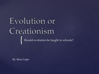 Evolution or Creationism