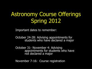 Astronomy Course Offerings  Spring 2012