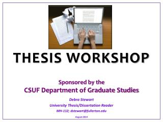 THESIS WORKSHOP Sponsored by the   CSUF Department of Graduate Studies
