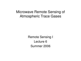 Microwave Remote Sensing of Atmospheric Trace Gases