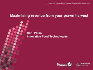 Maximising revenue from your prawn harvest