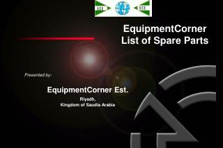 EquipmentCorner Est. Riyadh, 	Kingdom of Saudia Arabia