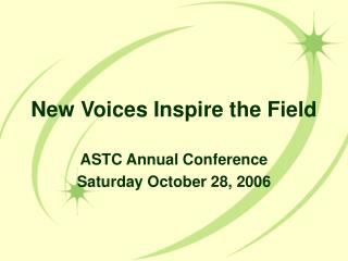 New Voices Inspire the Field