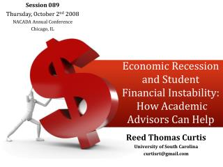 Economic Recession and Student Financial Instability:  How Academic Advisors Can Help