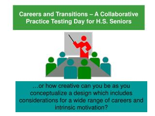 Careers and Transitions – A Collaborative Practice Testing Day for H.S. Seniors