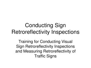 Conducting Sign Retroreflectivity Inspections