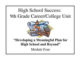 High School Success:  9th Grade Career/College Unit