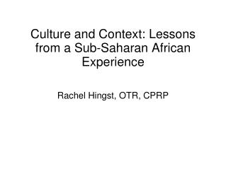 Culture and Context: Lessons from a Sub-Saharan African Experience