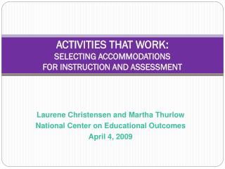 ACTIVITIES THAT WORK:  SELECTING ACCOMMODATIONS  FOR INSTRUCTION AND ASSESSMENT