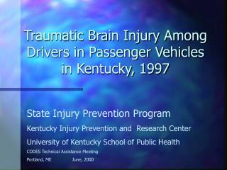 Traumatic Brain Injury Among Drivers in Passenger Vehicles in Kentucky, 1997