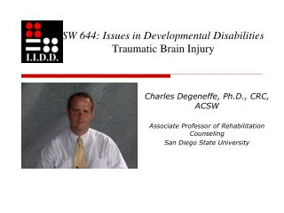 SW 644: Issues in Developmental Disabilities Traumatic Brain Injury