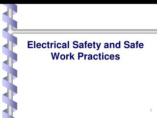 Electrical Safety and Safe Work Practices