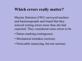 Which errors really matter?