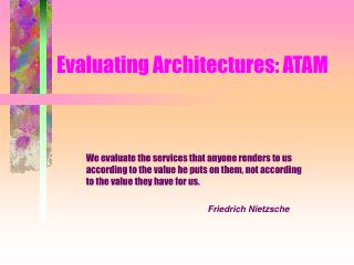 Evaluating Architectures: ATAM