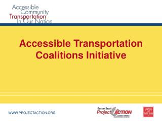 Accessible Transportation  Coalitions Initiative