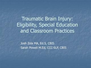Traumatic Brain Injury:  Eligibility, Special Education and Classroom Practices