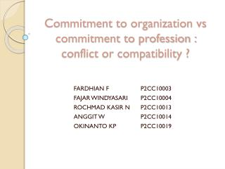Commitment to organization vs commitment to profession : conflict or compatibility ?
