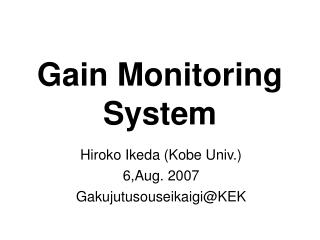 Gain Monitoring System