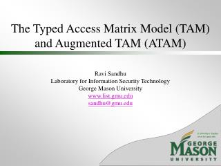 The Typed Access Matrix Model (TAM) and Augmented TAM (ATAM)