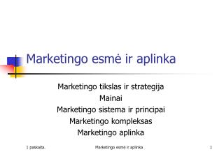 Marketingo esmė ir aplinka