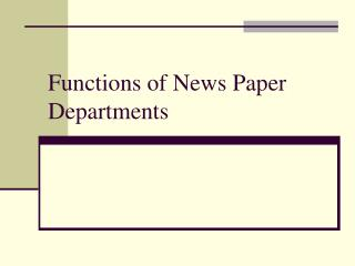 Functions of News Paper Departments