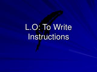 L.O: To Write        Instructions