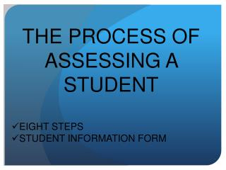 THE PROCESS OF ASSESSING A STUDENT EIGHT STEPS STUDENT INFORMATION FORM