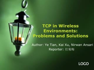 TCP in Wireless Environments: Problems and Solutions