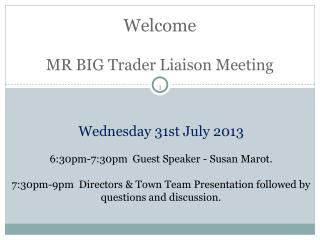 Welcome  MR BIG Trader Liaison Meeting