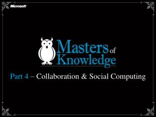 Part 4  – Collaboration & Social Computing