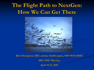 The Flight Path to NextGen: How We Can Get There