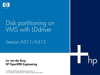Disk partitioning on VMS with LDdriver Session A311/A312