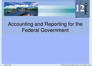Accounting and Reporting for the Federal Government