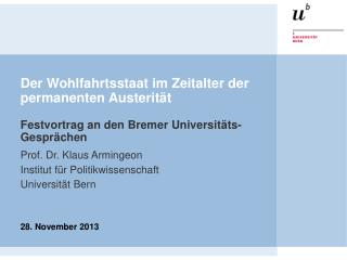 Prof. Dr. Klaus Armingeon Institut für Politikwissenschaft Universität Bern 28. November 2013