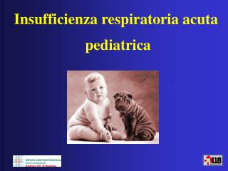 Insufficienza respiratoria acuta  pediatrica