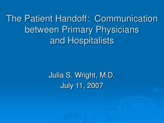 The Patient Handoff:  Communication between Primary Physicians  and Hospitalists