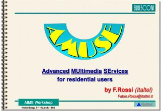 Advanced MUltimedia SErvices for residential users