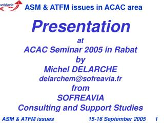 Presentation at ACAC Seminar 2005 in Rabat by Michel DELARCHE delarchem@sofreavia.fr from