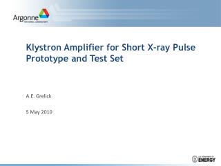 Klystron Amplifier for Short X-ray Pulse Prototype and Test Set