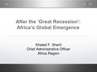 After the 'Great Recession':  Africa's Global Emergence
