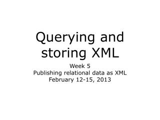 Querying and storing XML